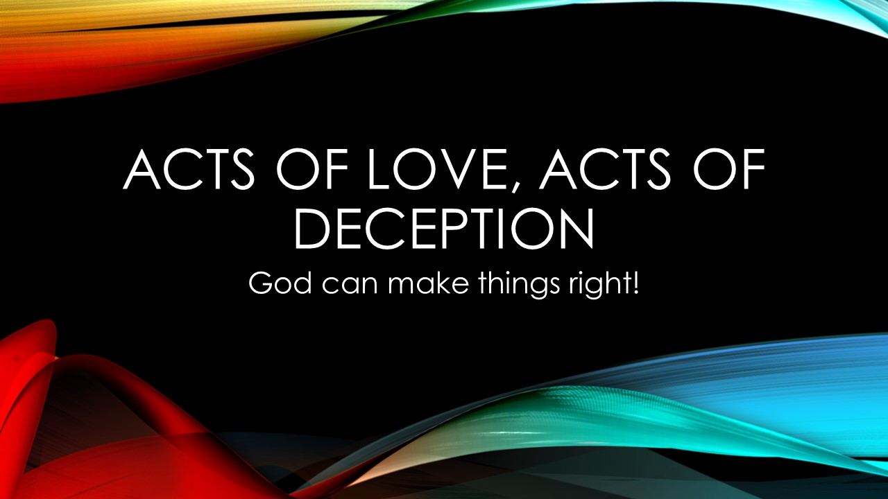 Acts of Love, Acts of Deception